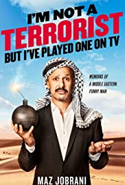 Maz Jobrani: I'm Not a Terrorist, But I've Played One on TV Poster
