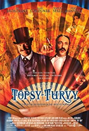 Topsy-Turvy (1999) Poster - Movie Forum, Cast, Reviews