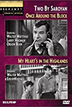 Primary image for Two by Saroyan: 'Once Around the Block' and 'My Heart's in the Highlands'