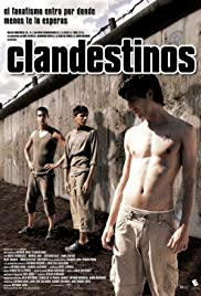 Clandestinos (2007) Poster - Movie Forum, Cast, Reviews