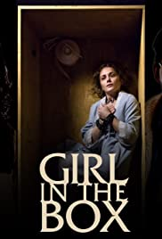 Girl in the Box (2016) Poster - Movie Forum, Cast, Reviews
