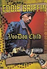 Eddie Griffin: Voodoo Child(1997) Poster - TV Show Forum, Cast, Reviews