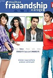 Mujhse Fraaandship Karoge(2011) Poster - Movie Forum, Cast, Reviews