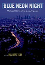 Blue Neon Night: Michael Connelly's Los Angeles