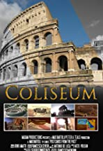 Coliseum: The Immortality of Ancient Rome