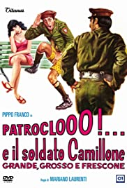 Patroclooo!... e il soldato Camillone, grande grosso e frescone Poster