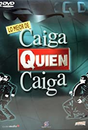 Caiga quien caiga Poster - TV Show Forum, Cast, Reviews