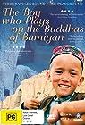 The Boy Who Plays on the Buddhas of Bamiyan