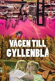 Vägen till Gyllenblå! Poster