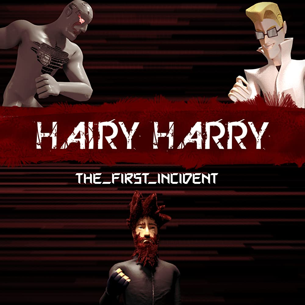 Hairy Harry: the First Incident