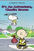 Image of It's an Adventure, Charlie Brown