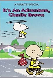 It's an Adventure, Charlie Brown (1983) Poster - TV Show Forum, Cast, Reviews