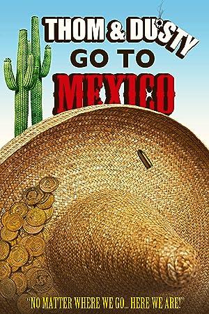 Thom & Dusty Go to Mexico: The Lost Treasure