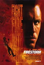 Firestorm (1998) Poster - Movie Forum, Cast, Reviews