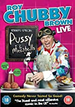 Roy Chubby Brown Pussy And Meatballs(2010)