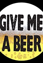 Give Me a Beer