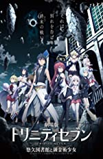 Trinity Seven the Movie Eternity Library and Alchemic Girl(2017)