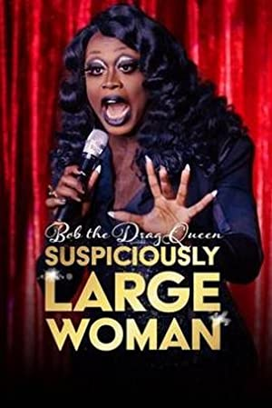 Permalink to Movie Bob the Drag Queen: Suspiciously Large Woman (2017)