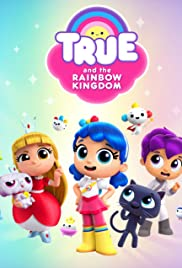 True and the Rainbow Kingdom Poster