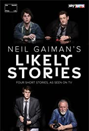 Neil Gaiman's Likely Stories Poster - TV Show Forum, Cast, Reviews