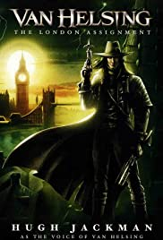 Van Helsing: The London Assignment (2004) Poster - Movie Forum, Cast, Reviews