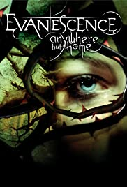 Evanescence: Anywhere But Home (2004) Poster - Movie Forum, Cast, Reviews