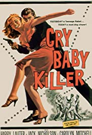 The Cry Baby Killer (1958) Poster - Movie Forum, Cast, Reviews