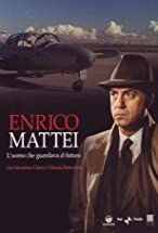 Primary image for Enrico Mattei: The Man who Looked to the Future