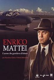 Enrico Mattei - L'uomo che guardava al futuro Poster