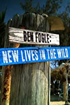 Image of Ben Fogle: New Lives in the Wild