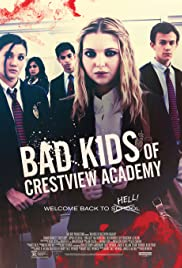 Bad Kids of Crestview Academy (2017) Poster - Movie Forum, Cast, Reviews