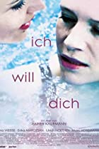 Image of Ich will dich