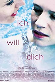 Ich will dich (2014) Poster - Movie Forum, Cast, Reviews