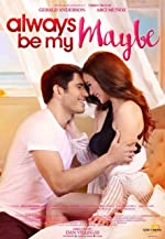 Always Be My Maybe(2016)