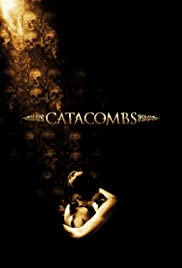 Catacombs (2007) Poster - Movie Forum, Cast, Reviews
