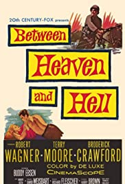 Between Heaven and Hell (1956) Poster - Movie Forum, Cast, Reviews