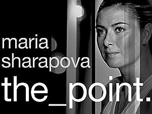 Permalink to Movie Maria Sharapova: The Point (2017)