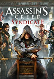 Assassin's Creed: Syndicate(2015) Poster - Movie Forum, Cast, Reviews