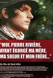 Moi, Pierre Rivière, ayant égorgé ma mère, ma soeur et mon frère... Poster