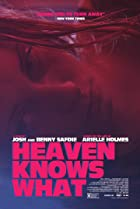 Heaven Knows What (2014) Poster