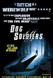 Dog Soldiers (2002) Poster - Movie Forum, Cast, Reviews