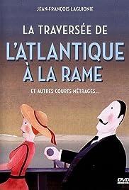 La traversée de l'Atlantique à la rame(1978) Poster - Movie Forum, Cast, Reviews