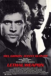 Lethal Weapon (1987) Poster - Movie Forum, Cast, Reviews