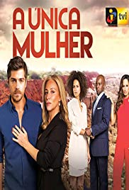 A Única Mulher Poster - TV Show Forum, Cast, Reviews