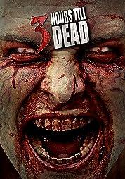 3 Hours Till Dead (2017)