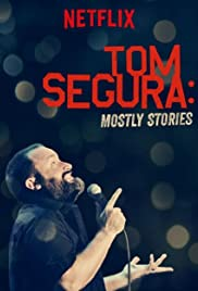 Tom Segura: Mostly Stories(2016) Poster - TV Show Forum, Cast, Reviews