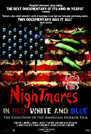 Nightmares in Red, White and Blue: The Evolution of the American Horror Film(2009) Poster - Movie Forum, Cast, Reviews