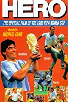 Image of Hero: The Official Film of the 1986 FIFA World Cup