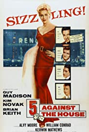 5 Against the House (1955) Poster - Movie Forum, Cast, Reviews