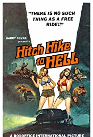 Hitch Hike to Hell (1977) Poster - Movie Forum, Cast, Reviews